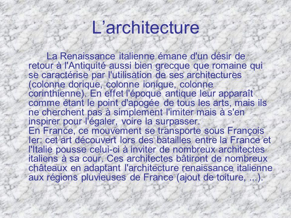 Larchitecture La Renaissance italienne émane d'un désir de retour à l'Antiquité aussi bien grecque que romaine qui se caractérise par l'utilisation de