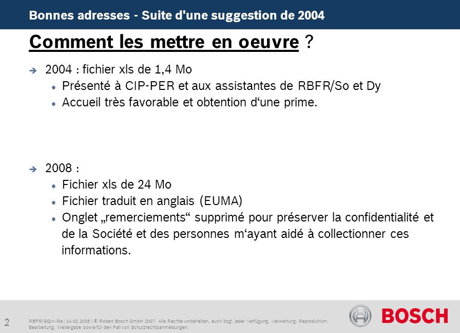 3 Bonnes adresses - Suite d une suggestion de 2004 RBFR/SQW-Re | 14.02.2008 | © Robert Bosch GmbH 2007.