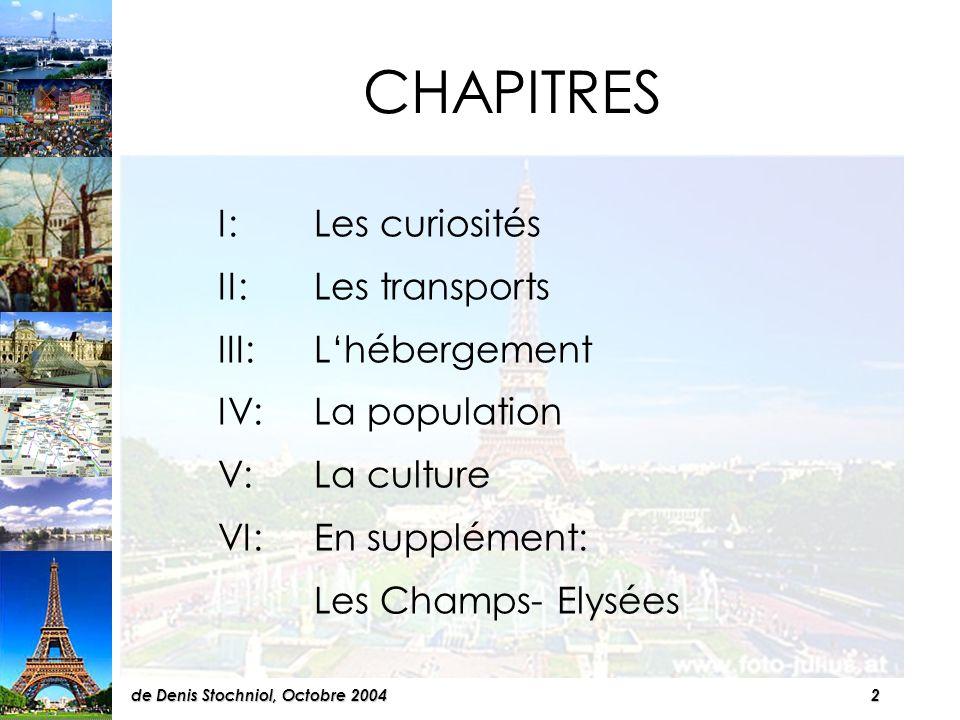 32de Denis Stochniol, Octobre 2004 Chiffres: Ile-de France: 10,7 millions dhabitants soit 18,5 % de la population française 17 % des Parisiens sont des étrangers