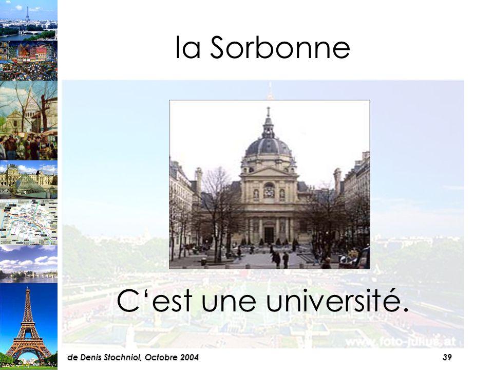 38de Denis Stochniol, Octobre 2004 A vous . Voilà quelques lieux culturels parisiens.