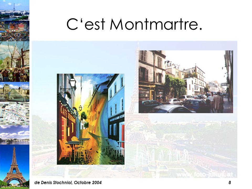 38de Denis Stochniol, Octobre 2004 A vous .Voilà quelques lieux culturels parisiens.
