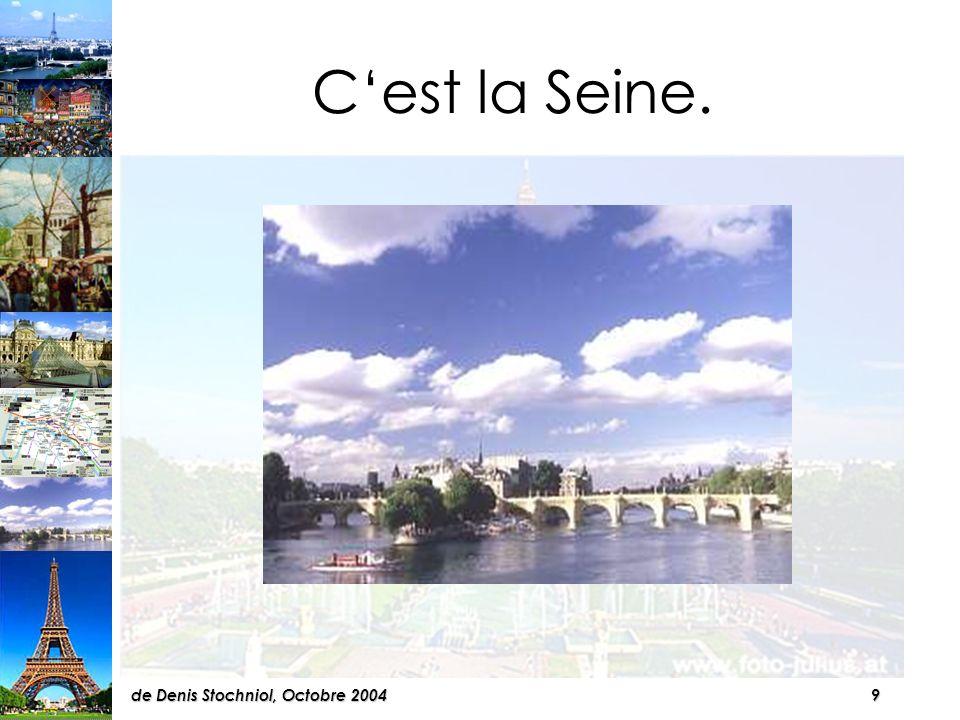 9de Denis Stochniol, Octobre 2004 Cest la Seine.