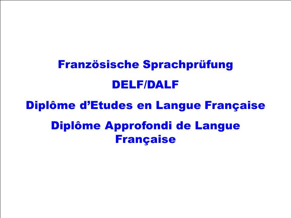 Französische Sprachprüfung DELF/DALF Diplôme dEtudes en Langue Française Diplôme Approfondi de Langue Française