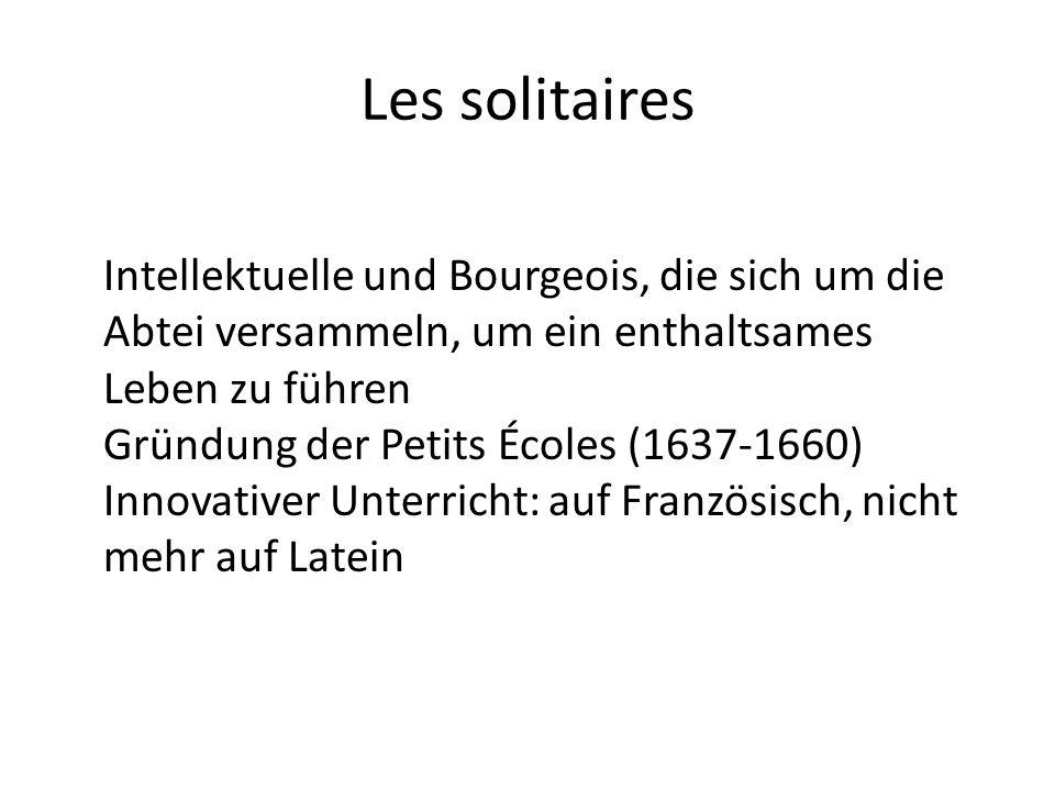 Les solitaires Intellektuelle und Bourgeois, die sich um die Abtei versammeln, um ein enthaltsames Leben zu führen Gründung der Petits Écoles (1637-16