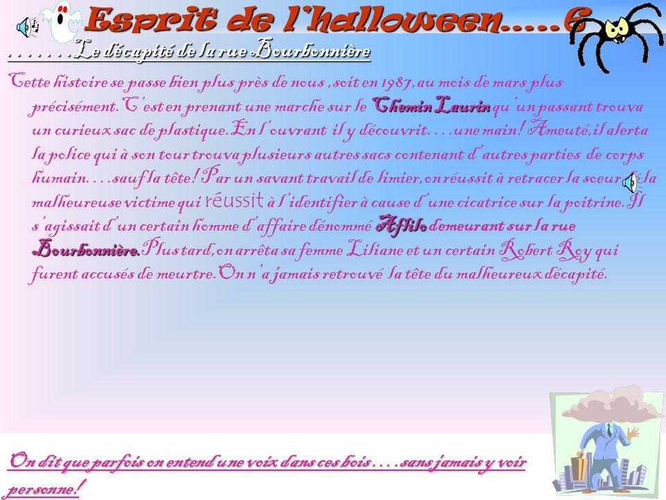 Esprit de lhalloween…..6.......Le décapité de la rue Bourbonnière Chemin Laurin Aflilo Bourbonnière.