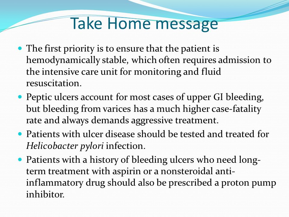 Take Home message The first priority is to ensure that the patient is hemodynamically stable, which often requires admission to the intensive care uni