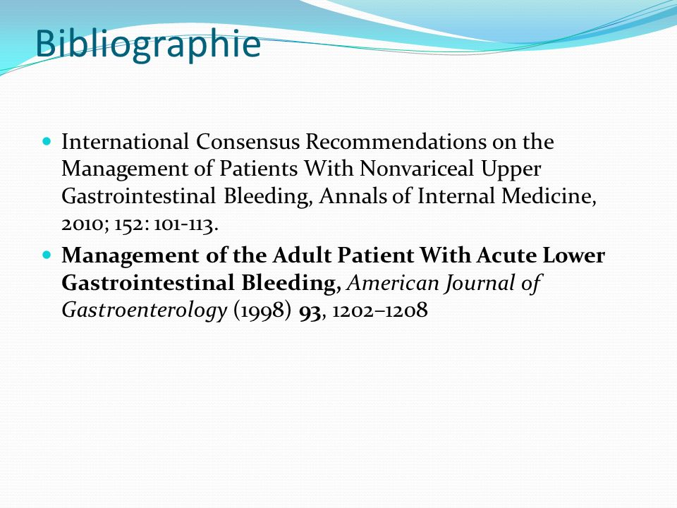 Bibliographie International Consensus Recommendations on the Management of Patients With Nonvariceal Upper Gastrointestinal Bleeding, Annals of Intern