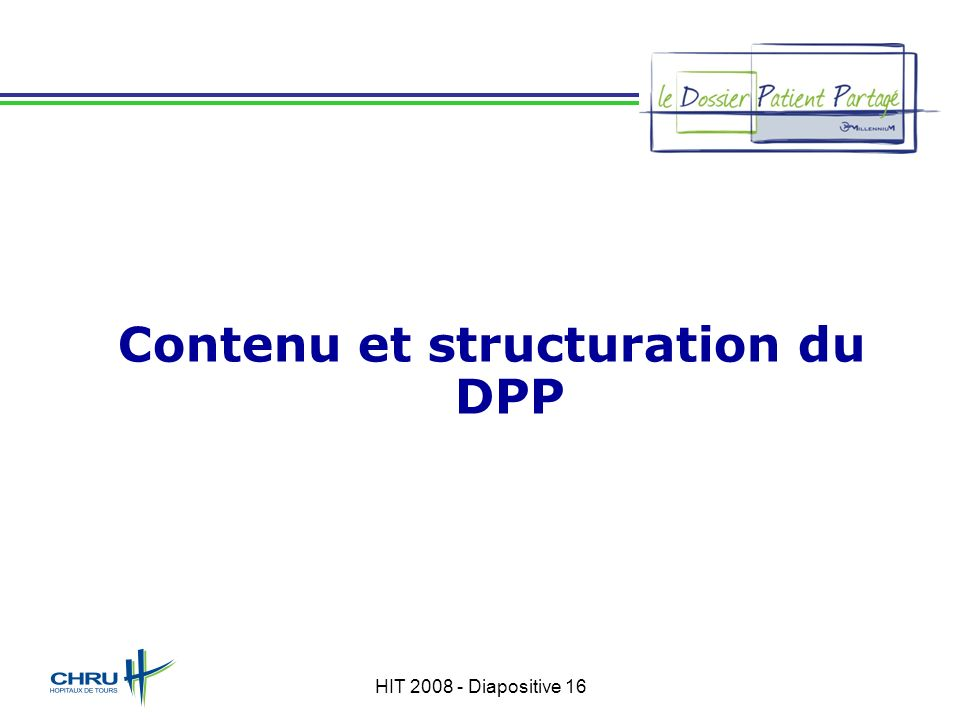 HIT 2008 - Diapositive 16 Contenu et structuration du DPP