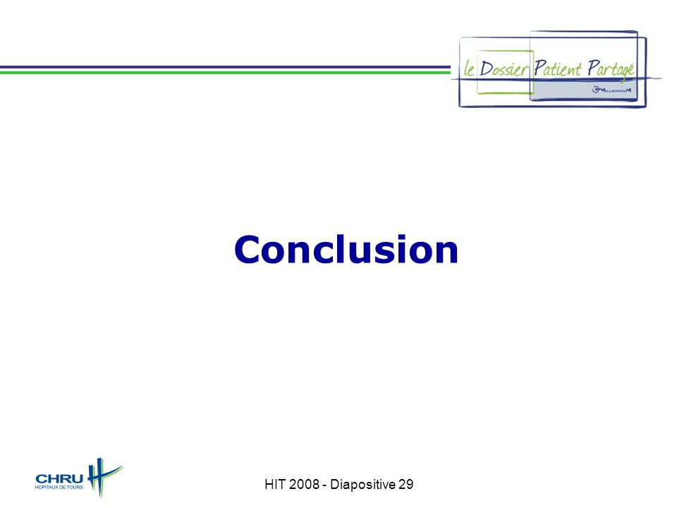 HIT 2008 - Diapositive 29 Conclusion
