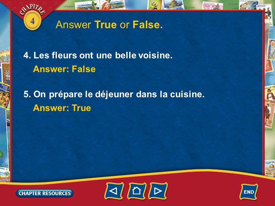 4 1. On monte en ascenseur au rez-de-chaussée. Answer True or False. Answer: False 2. Il y a beaucoup dappartements dans un grand immeuble. Answer: Tr