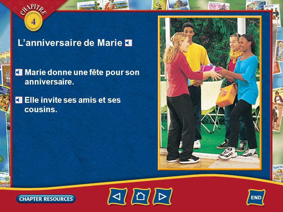 4 Marie donne une fête pour son anniversaire.Elle invite ses amis et ses cousins.