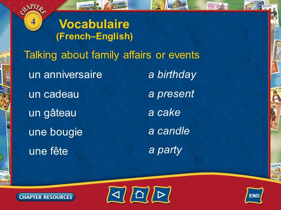 4 the niece Identifying family members la nièce le/la cousin(e) un chat un chien the cousin a cat a dog Vocabulaire (French–English)