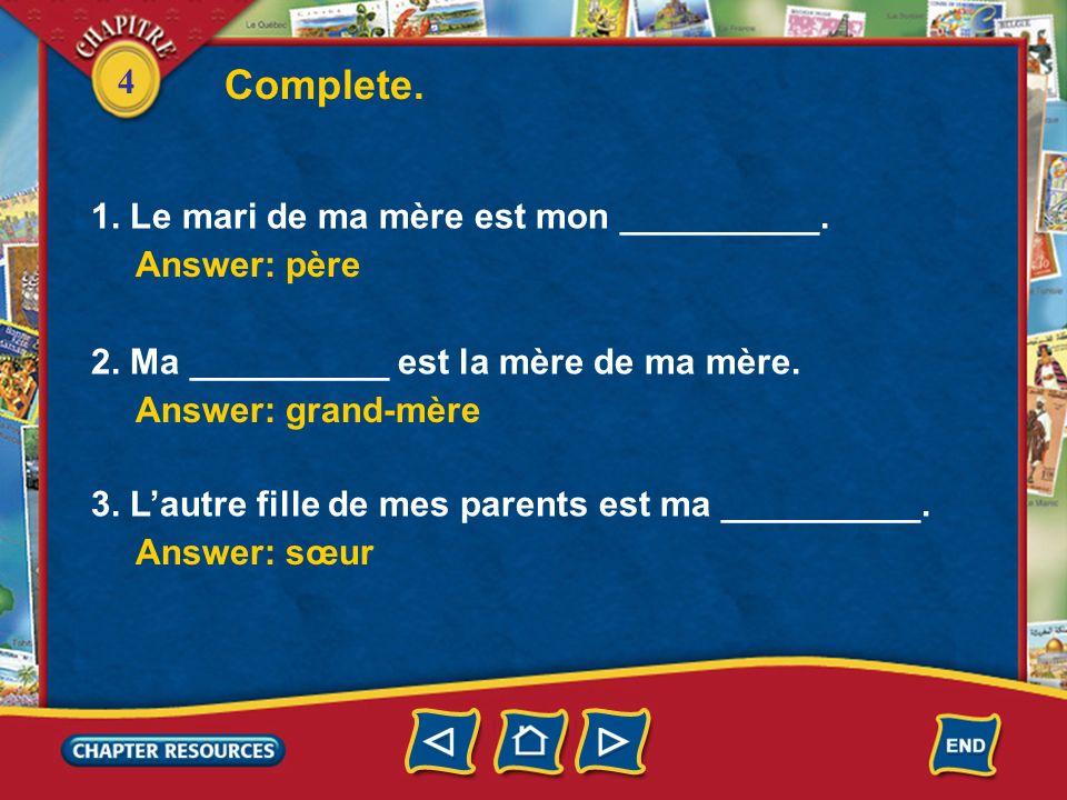 4 the grandson Identifying family members le petit-fils la petite-fille loncle la tante the granddaughter the uncle the aunt le neveu the nephew Vocabulaire (French–English)