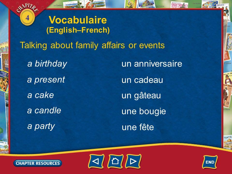 4 the niece Identifying family members la nièce le/la cousin(e) un chat un chien the cousin a cat a dog Vocabulaire (English–French)