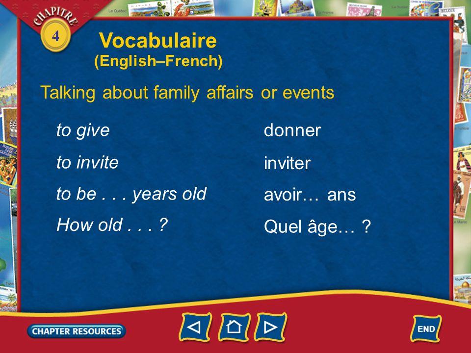 4 Talking about family affairs or events un anniversaire un cadeau un gâteau une bougie a birthday a present a cake a candle une fête a party Vocabula