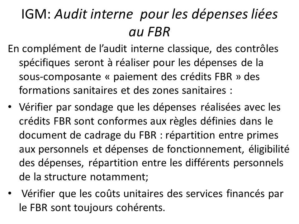 IGM: Audit interne pour les dépenses liées au FBR En complément de laudit interne classique, des contrôles spécifiques seront à réaliser pour les dépe