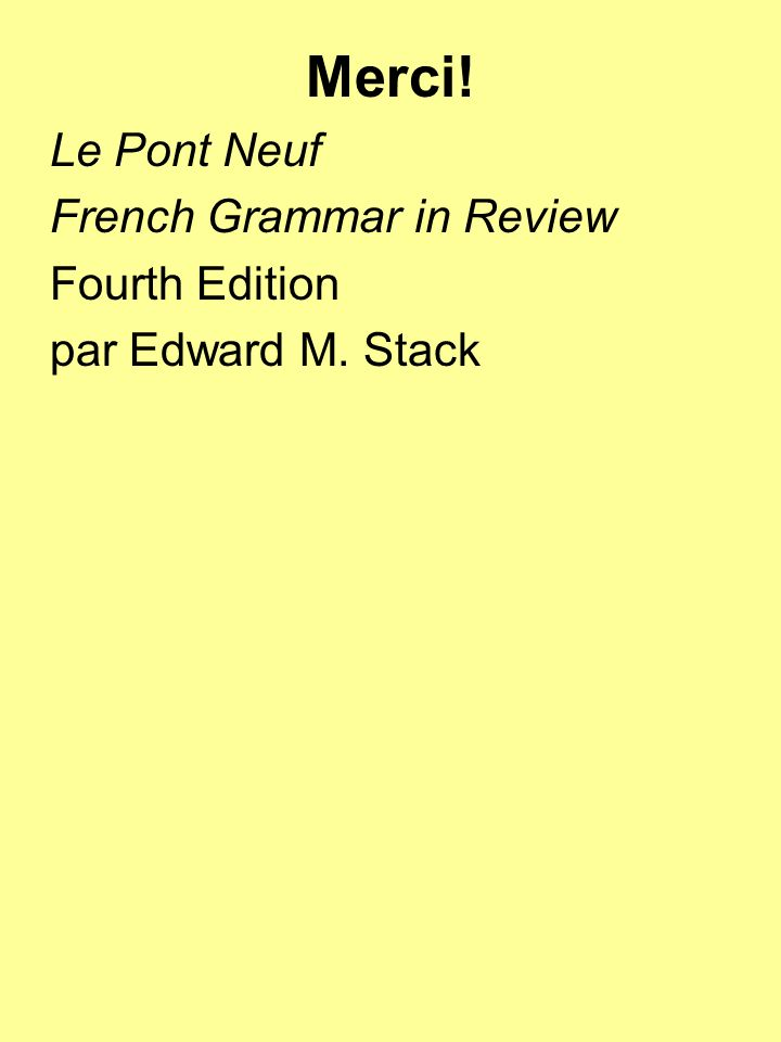 Merci! Le Pont Neuf French Grammar in Review Fourth Edition par Edward M. Stack