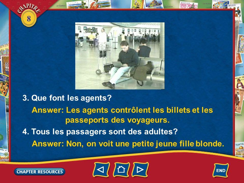 8 2. Où sont les agents? Answer: Les agents sont au comptoir de la compagnie aérienne (Air France).