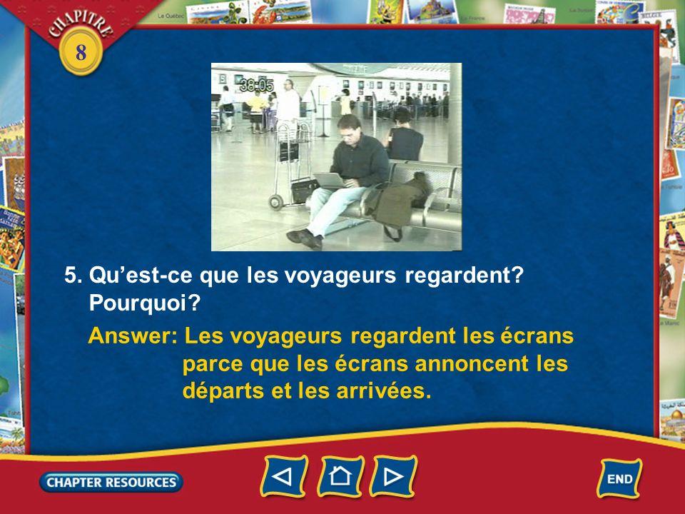 8 3. Que font les agents? Answer: Les agents contrôlent les billets et les passeports des voyageurs. 4. Tous les passagers sont des adultes? Answer: N