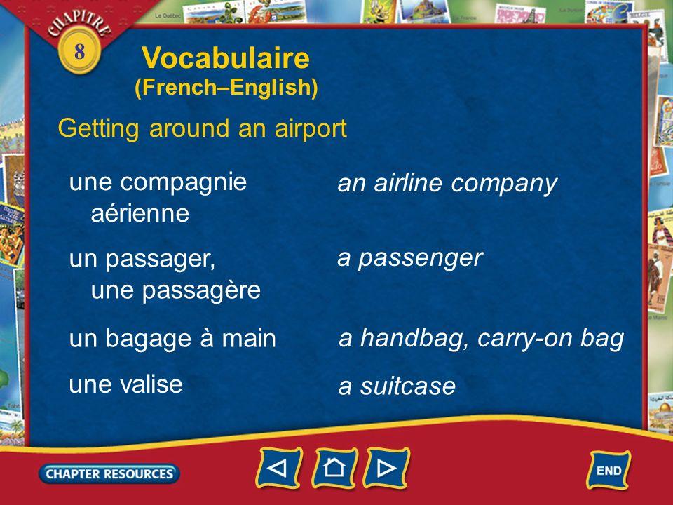 8 an airport Vocabulaire Getting around an airport un aéroport une aérogare un avion un hall a terminal a plane a concourse, hall un comptoir a counte