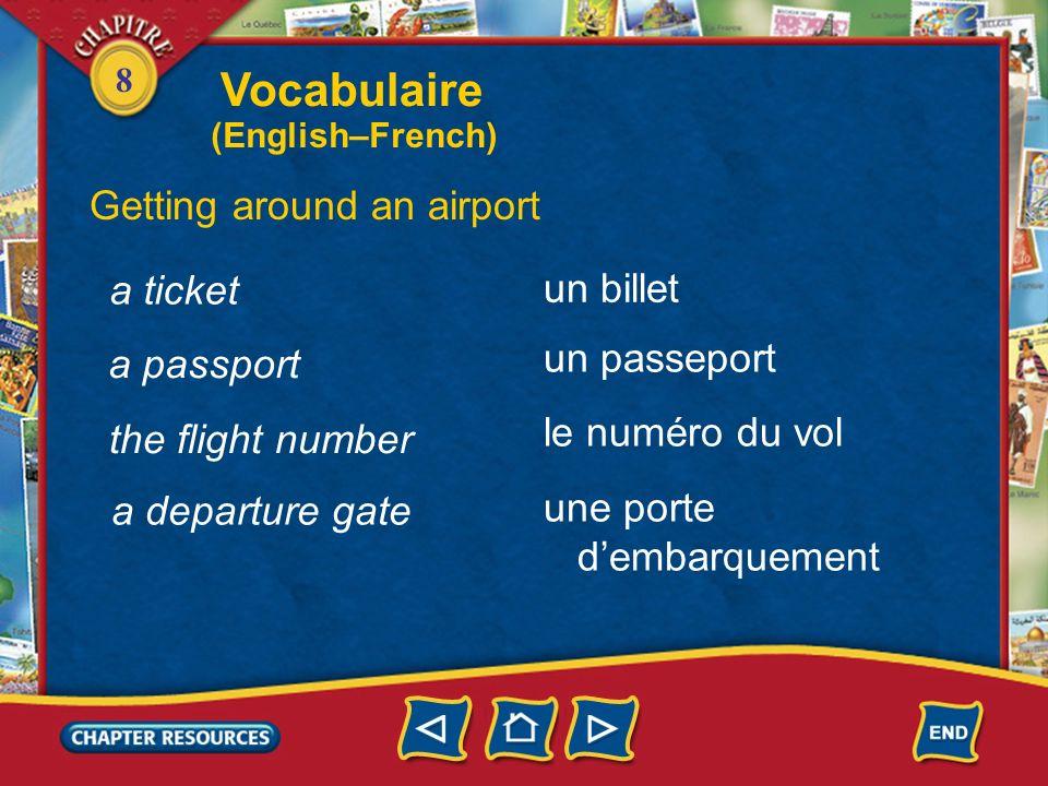 8 an airline company Vocabulaire Getting around an airport une compagnie aérienne un passager, une passagère un bagage à main a passenger a handbag, c