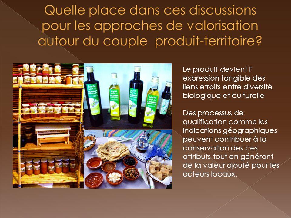 Le produit devient l expression tangible des liens étroits entre diversité biologique et culturelle Des processus de qualification comme les indicatio