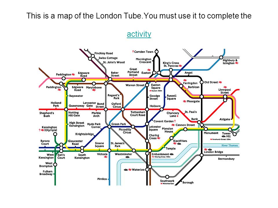 This is a map of the London Tube.You must use it to complete the activity activity