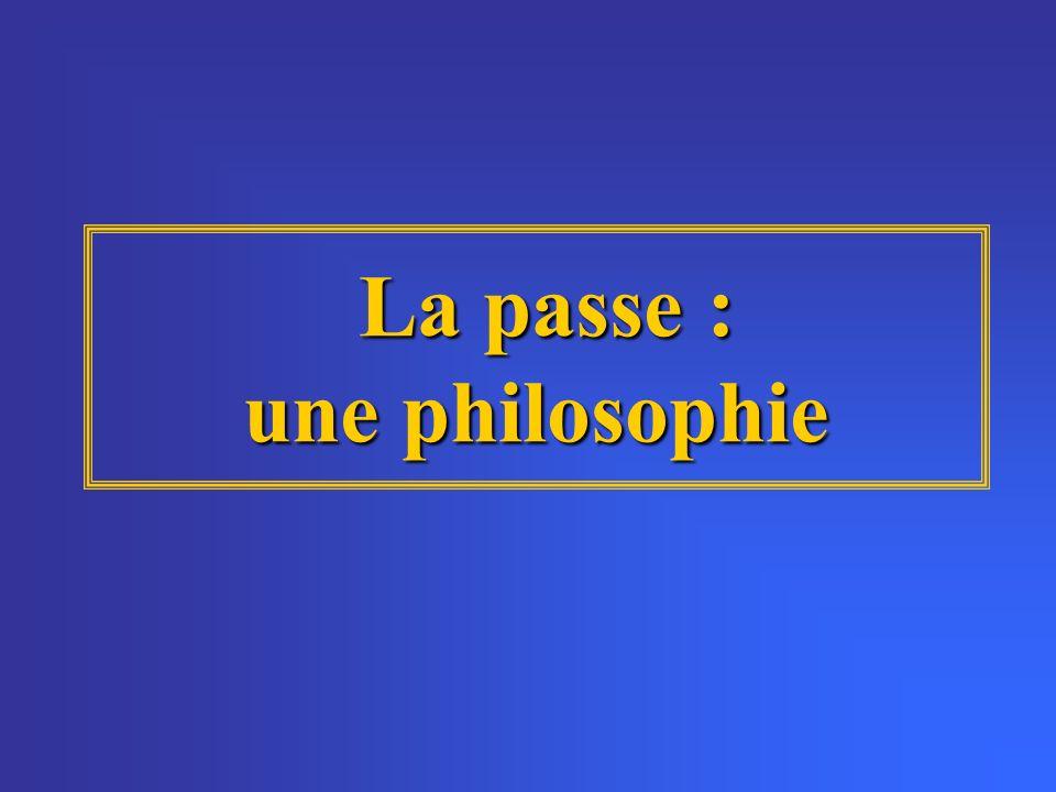 La passe : une philosophie La passe : une philosophie