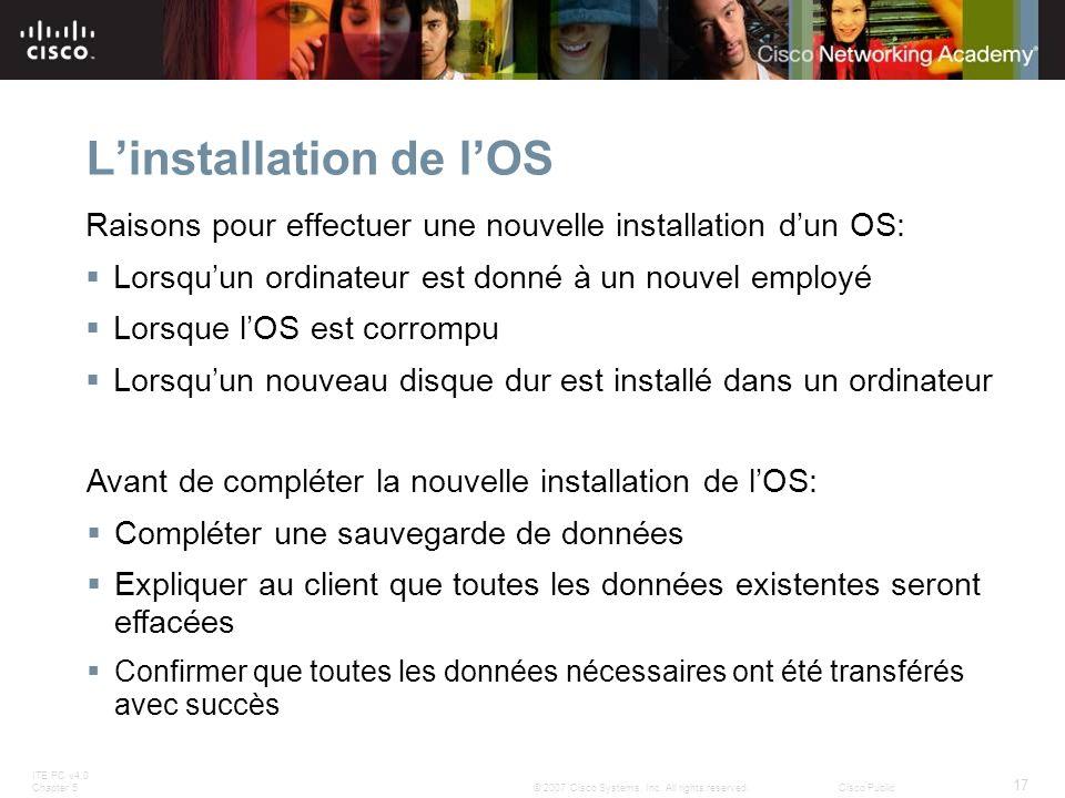 ITE PC v4.0 Chapter 5 17 © 2007 Cisco Systems, Inc. All rights reserved.Cisco Public Linstallation de lOS Raisons pour effectuer une nouvelle installa