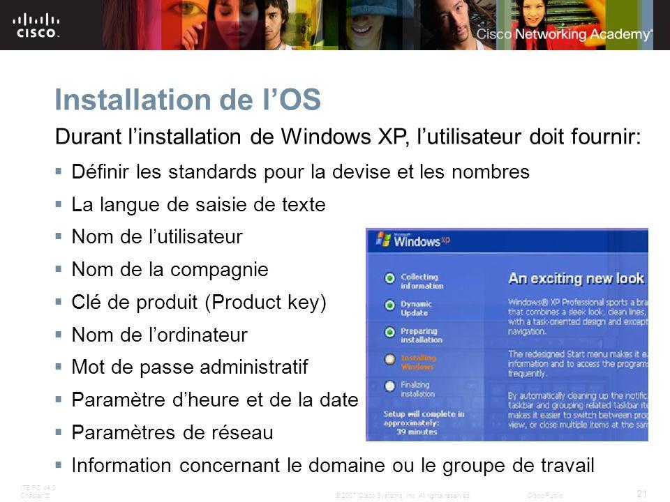 ITE PC v4.0 Chapter 5 21 © 2007 Cisco Systems, Inc. All rights reserved.Cisco Public Installation de lOS Définir les standards pour la devise et les n