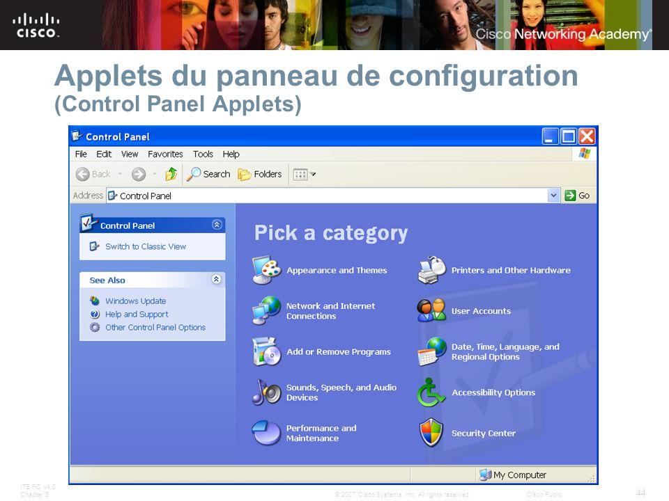 ITE PC v4.0 Chapter 5 44 © 2007 Cisco Systems, Inc. All rights reserved.Cisco Public Applets du panneau de configuration (Control Panel Applets)