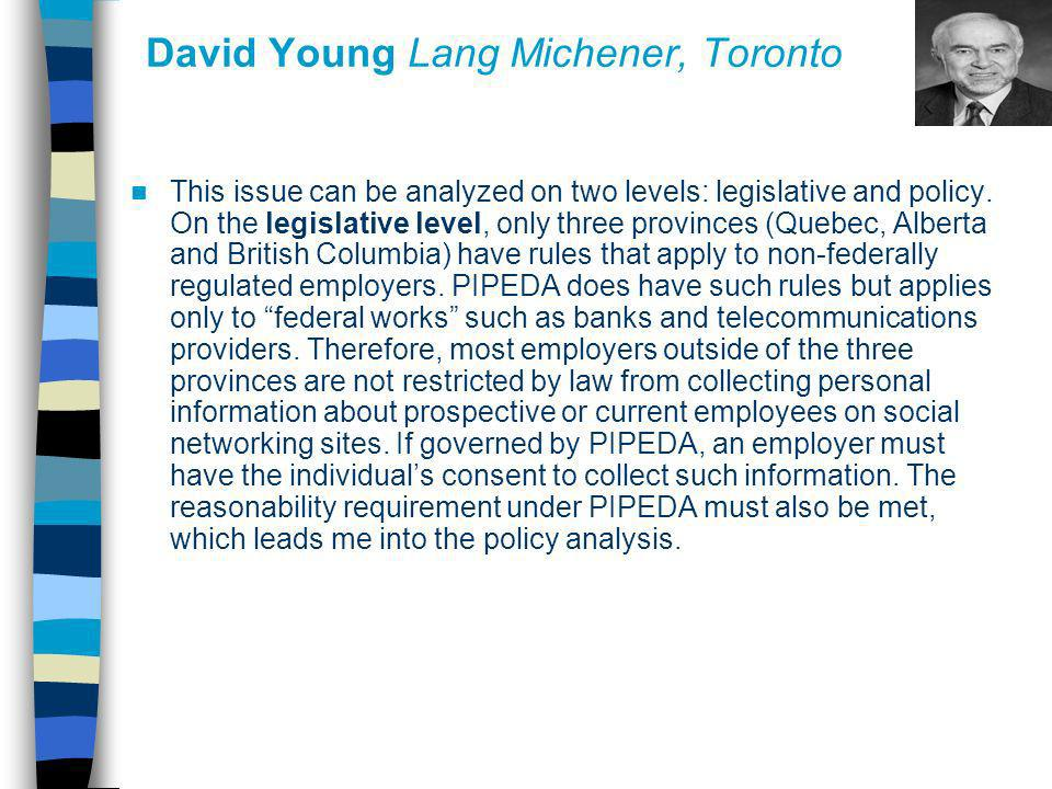 David Young Lang Michener, Toronto This issue can be analyzed on two levels: legislative and policy. On the legislative level, only three provinces (Q