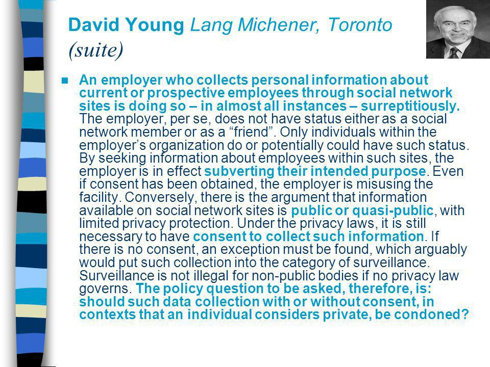 David Young Lang Michener, Toronto (suite) An employer who collects personal information about current or prospective employees through social network