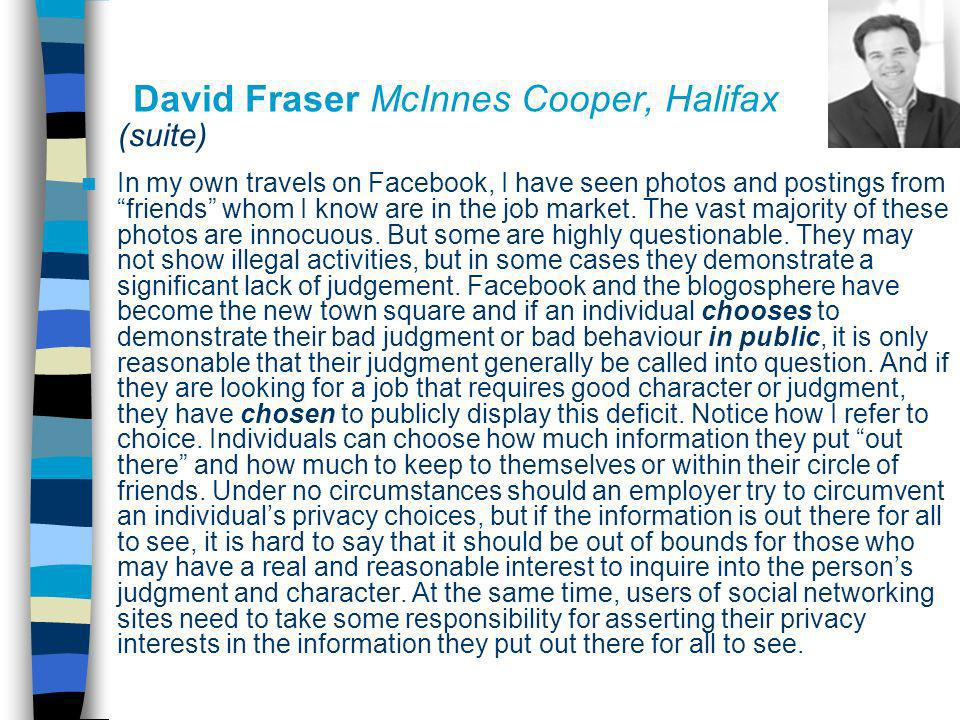 David Fraser McInnes Cooper, Halifax (suite) In my own travels on Facebook, I have seen photos and postings from friends whom I know are in the job ma