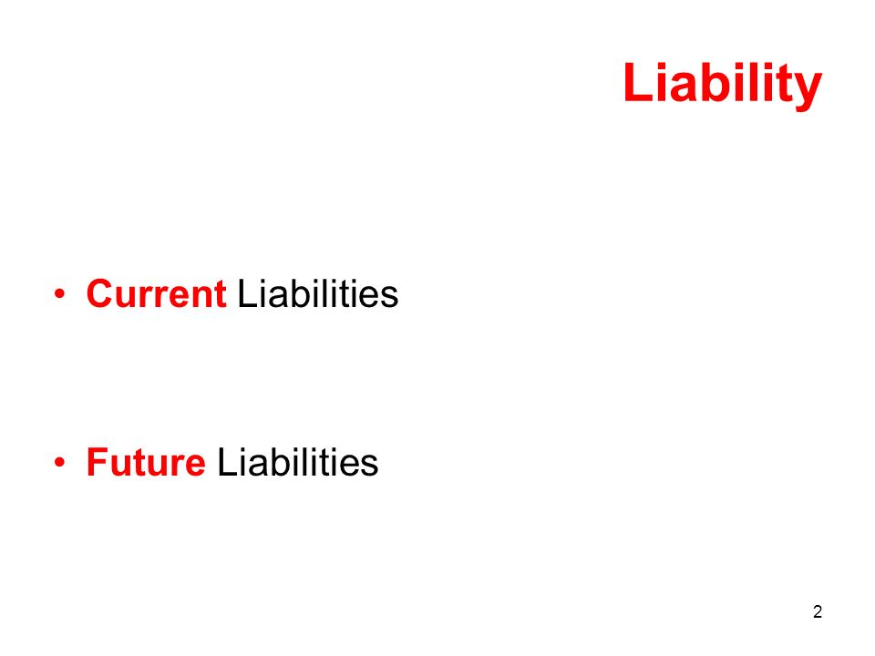 2 Liability Current Liabilities Future Liabilities