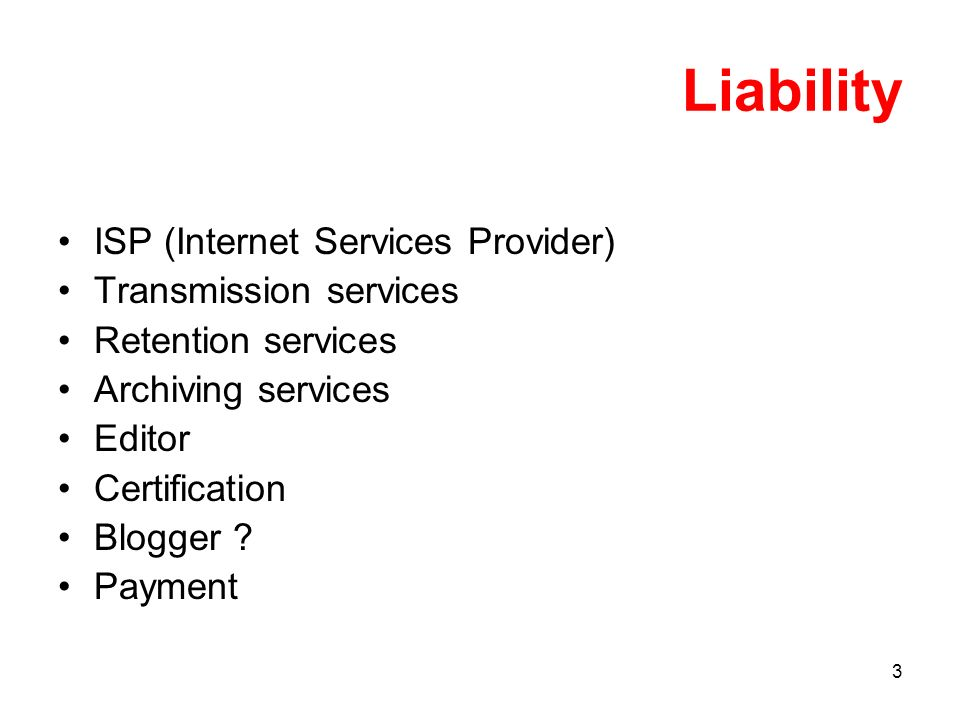 4 Liability ISP (Internet Services Provider) (Hosting services) Definition.