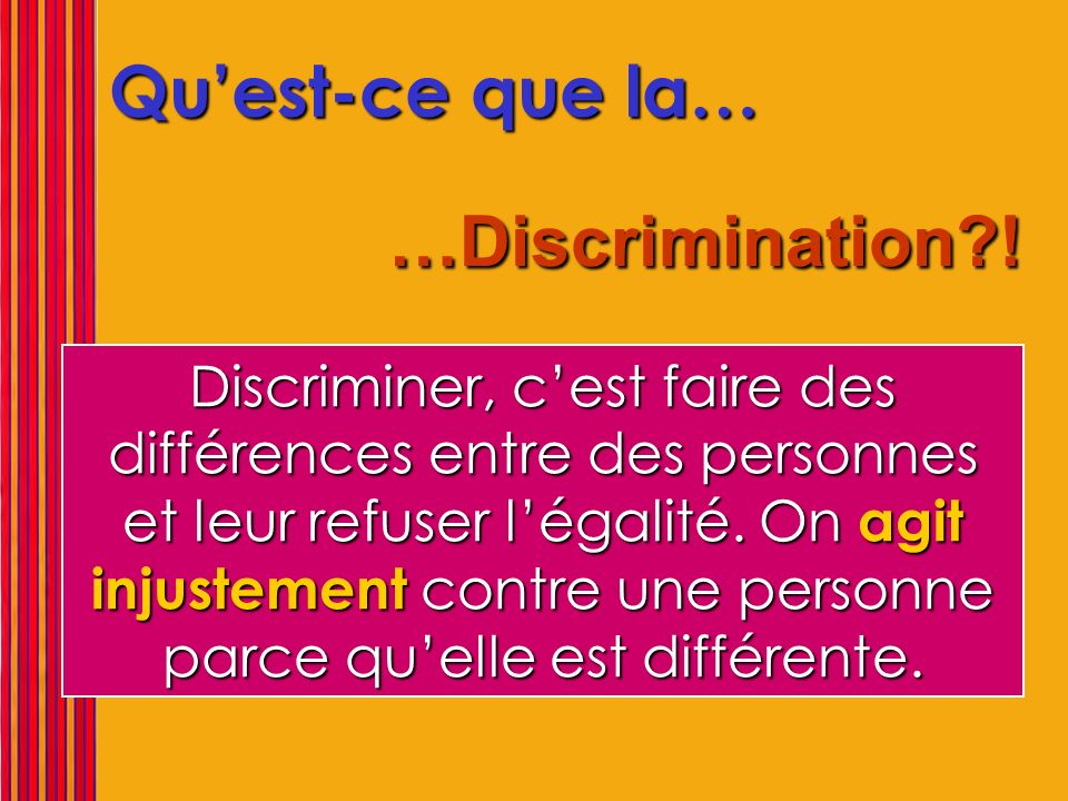 Exemples… …Discrimination?.Interdire aux filles daller en excursion.