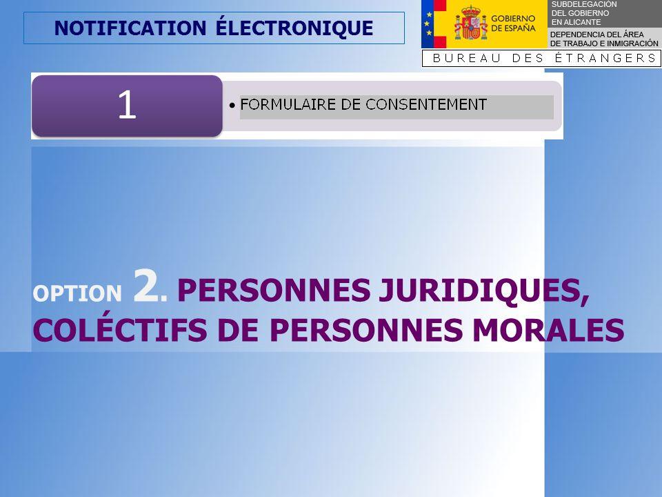 NOTIFICATION ÉLECTRONIQUE RENSEIGNEMENT DU FORMULAIRE DE SOLLICITUDE OPTION 2.
