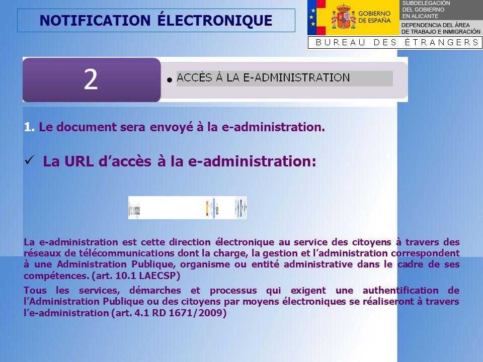 NOTIFICATION ÉLECTRONIQUE 1. Le document sera envoyé à la e-administration.