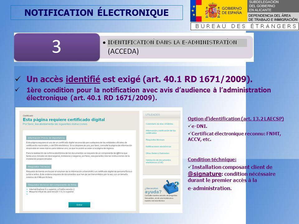 NOTIFICATION ÉLECTRONIQUE En cliquant sur Entrar (Accéder) lidentification nous est demandée selon lune des options didentification suivantes.