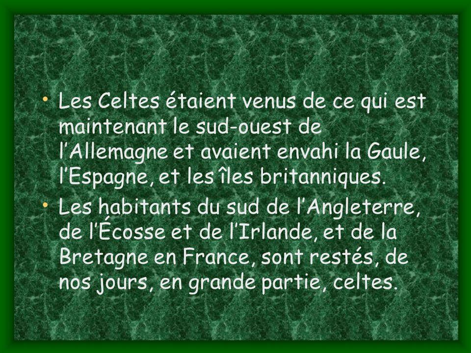 Les Celtes étaient venus de ce qui est maintenant le sud-ouest de lAllemagne et avaient envahi la Gaule, lEspagne, et les îles britanniques.