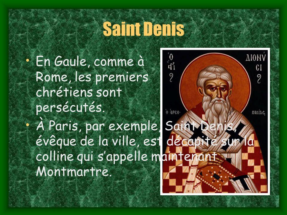 Saint Denis En Gaule, comme à Rome, les premiers chrétiens sont persécutés.