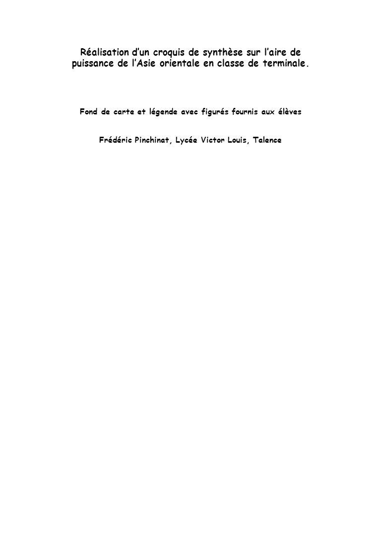 Réalisation dun croquis de synthèse sur laire de puissance de lAsie orientale en classe de terminale. Fond de carte et légende avec figurés fournis au
