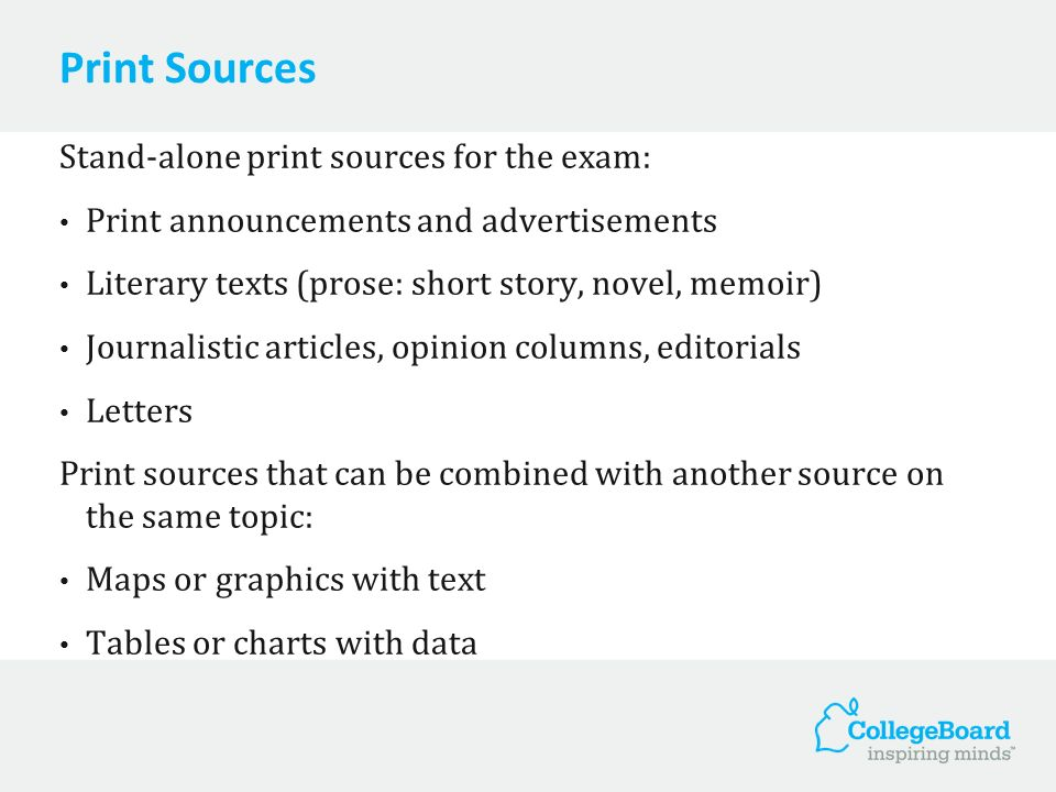 Print Sources Stand-alone print sources for the exam: Print announcements and advertisements Literary texts (prose: short story, novel, memoir) Journa