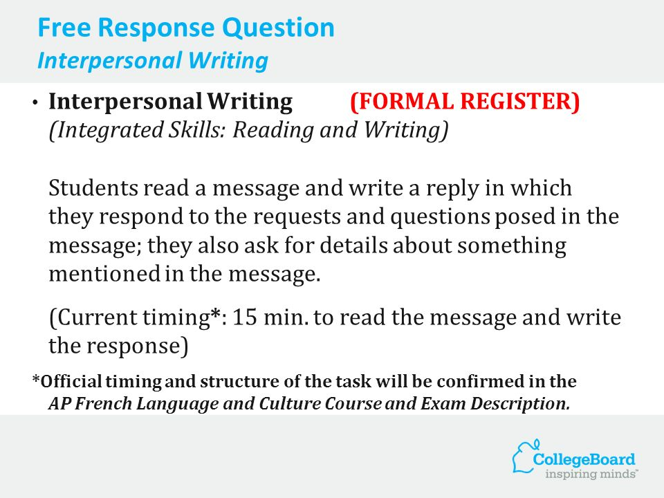 Free Response Question Interpersonal Writing Interpersonal Writing (FORMAL REGISTER) (Integrated Skills: Reading and Writing) Students read a message