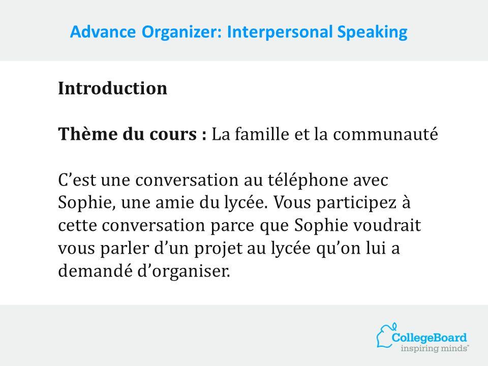 Introduction Thème du cours : La famille et la communauté Cest une conversation au téléphone avec Sophie, une amie du lycée. Vous participez à cette c