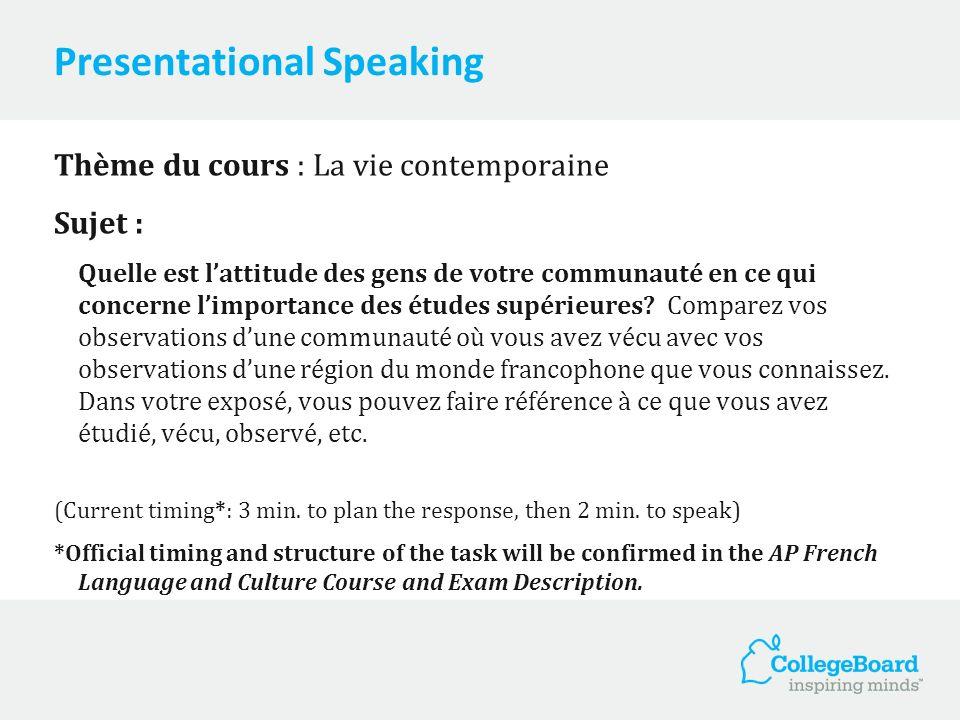 Presentational Speaking Thème du cours : La vie contemporaine Sujet : Quelle est lattitude des gens de votre communauté en ce qui concerne limportance