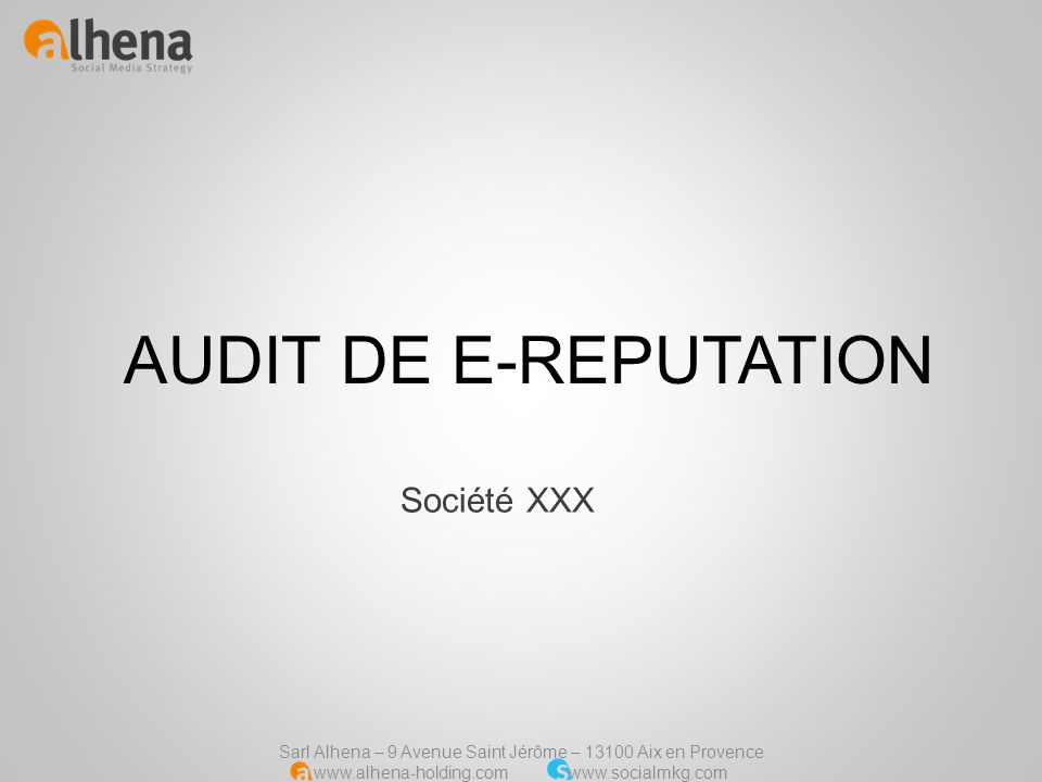 Sarl Alhena – 9 Avenue Saint Jérôme – 13100 Aix en Provence www.alhena-holding.com www.socialmkg.com Plan daction possible PhaseObjectifMoyensGain 1 *** -****** 2 -****** 3 -******