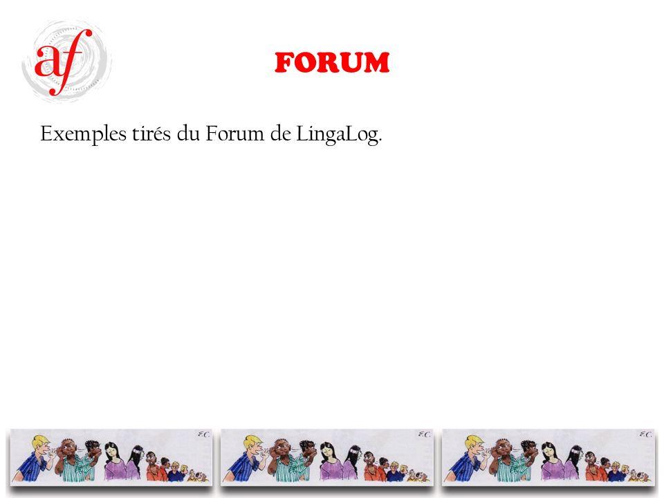 FORUM Exemples tirés du Forum de LingaLog.