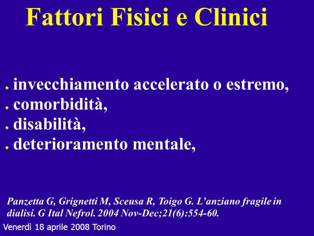 Fattori Fisici e Clinici invecchiamento accelerato o estremo, comorbidità, disabilità, deterioramento mentale, Panzetta G, Grignetti M, Sceusa R, Toig
